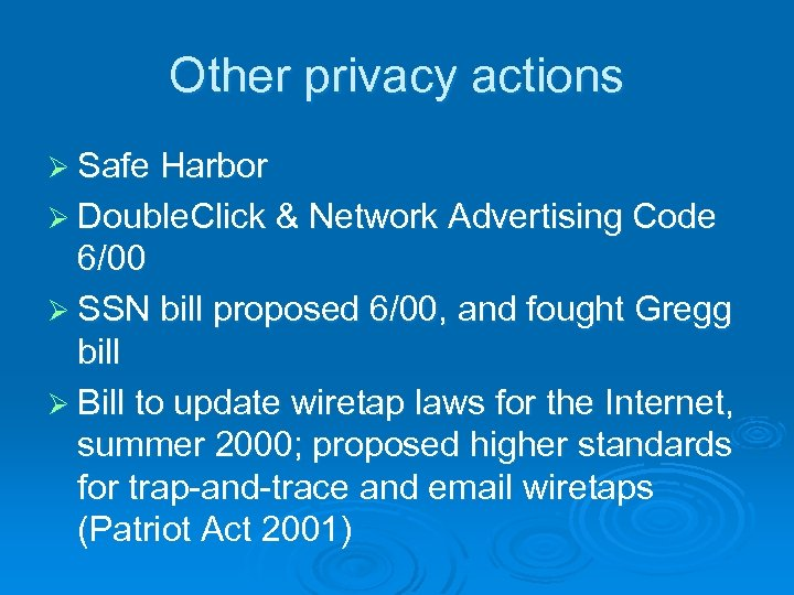 Other privacy actions Ø Safe Harbor Ø Double. Click & Network Advertising Code 6/00