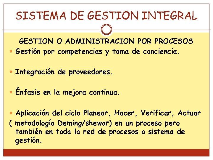 SISTEMA DE GESTION INTEGRAL GESTION O ADMINISTRACION POR PROCESOS Gestión por competencias y toma
