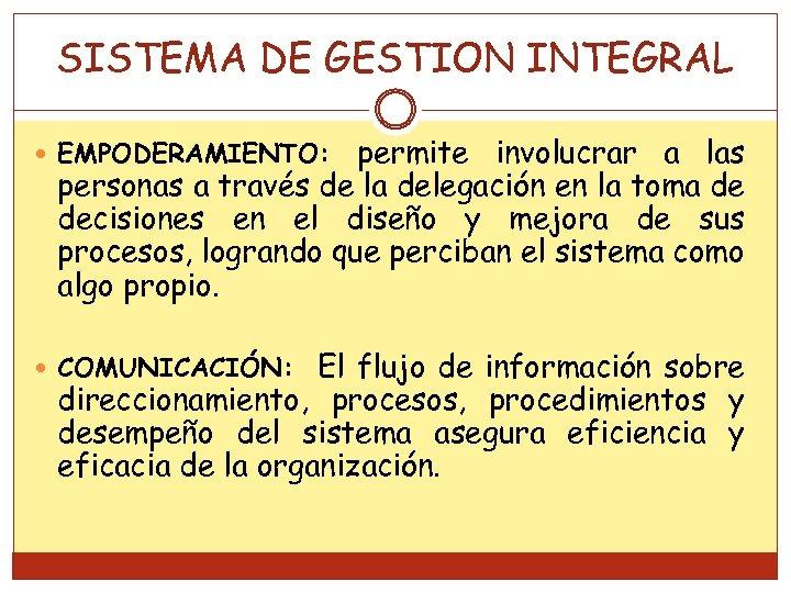 SISTEMA DE GESTION INTEGRAL permite involucrar a las personas a través de la delegación