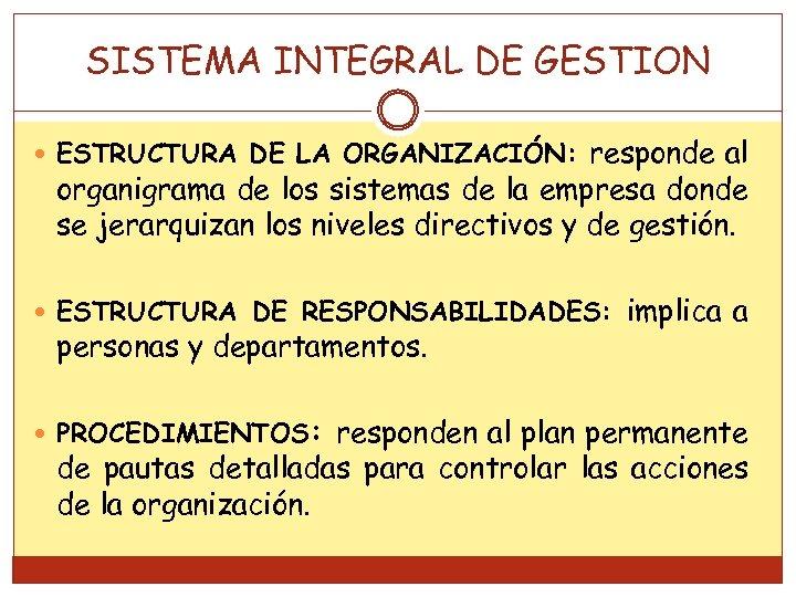 SISTEMA INTEGRAL DE GESTION responde al organigrama de los sistemas de la empresa donde