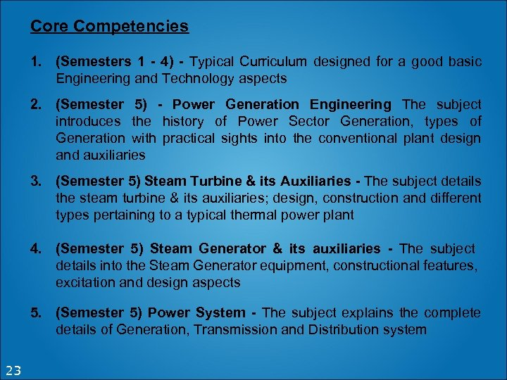 Core Competencies 1. (Semesters 1 - 4) - Typical Curriculum designed for a good