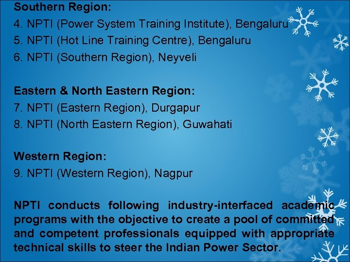 Southern Region: 4. NPTI (Power System Training Institute), Bengaluru 5. NPTI (Hot Line Training