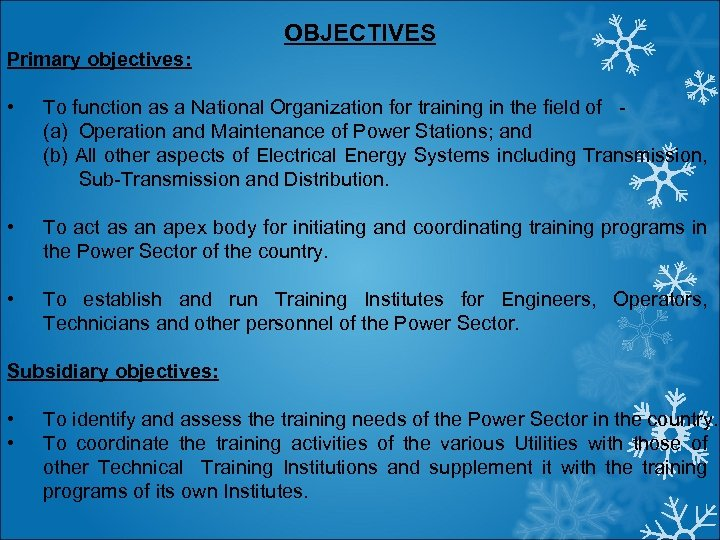 OBJECTIVES Primary objectives: • To function as a National Organization for training in the