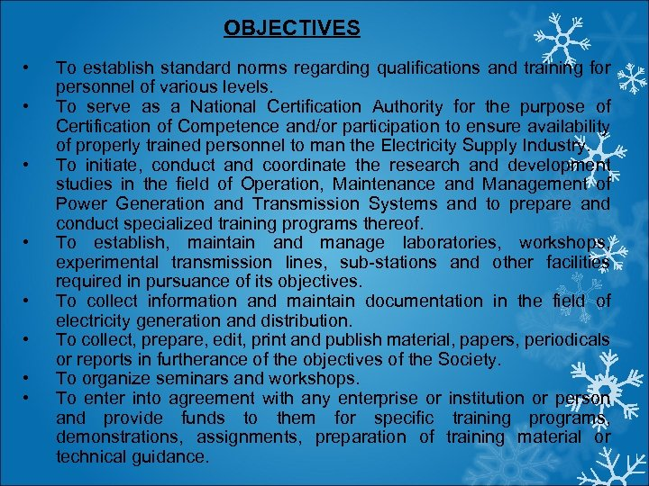 OBJECTIVES • • To establish standard norms regarding qualifications and training for personnel of