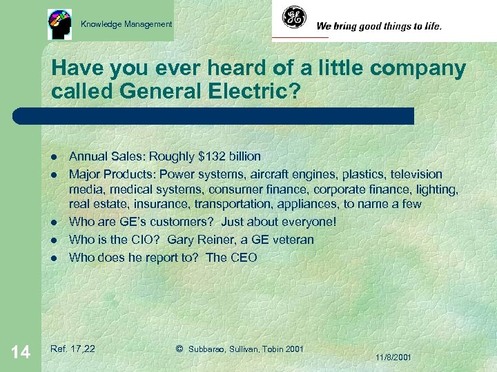 Knowledge Management Have you ever heard of a little company called General Electric? l