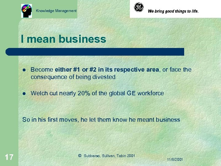 Knowledge Management I mean business l Become either #1 or #2 in its respective