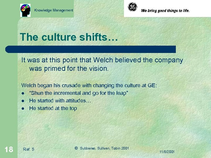 Knowledge Management The culture shifts… It was at this point that Welch believed the