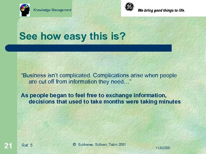 """Knowledge Management See how easy this is? """"Business isn't complicated. Complications arise when people"""