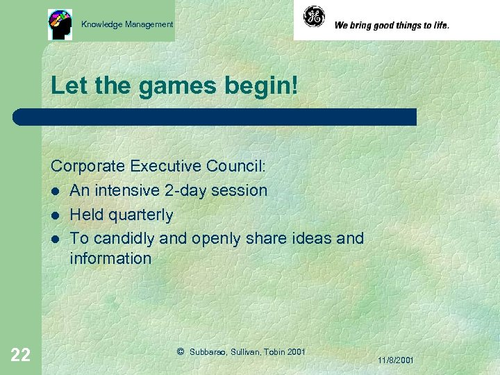 Knowledge Management Let the games begin! Corporate Executive Council: l An intensive 2 -day