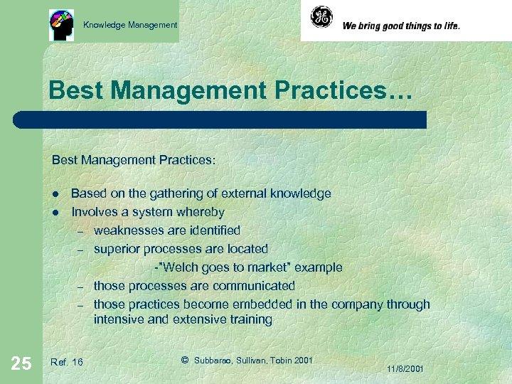 Knowledge Management Best Management Practices… Best Management Practices: l l 25 Based on the