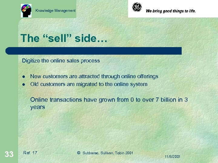 """Knowledge Management The """"sell"""" side… Digitize the online sales process l l New customers"""