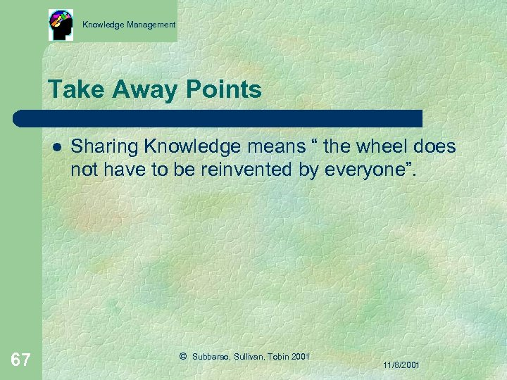 """Knowledge Management Take Away Points l 67 Sharing Knowledge means """" the wheel does"""