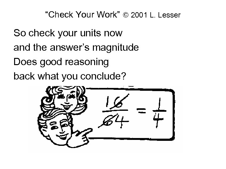 """""""Check Your Work"""" © 2001 L. Lesser So check your units now and the"""