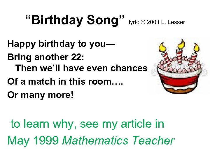 """""""Birthday Song"""" lyric © 2001 L. Lesser Happy birthday to you— Bring another 22:"""