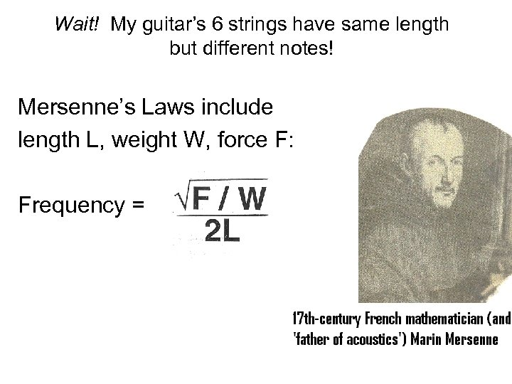 Wait! My guitar's 6 strings have same length but different notes! Mersenne's Laws include