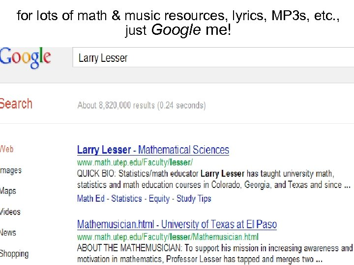 for lots of math & music resources, lyrics, MP 3 s, etc. , just