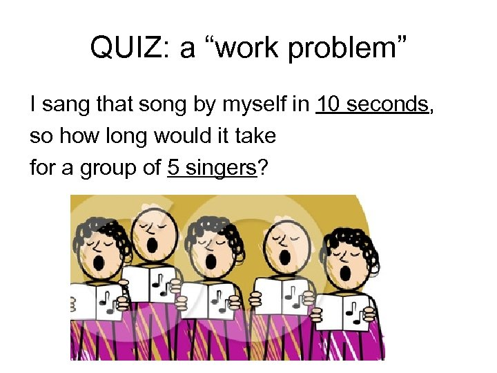 """QUIZ: a """"work problem"""" I sang that song by myself in 10 seconds, so"""