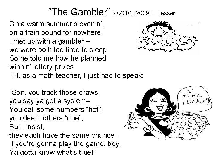 """""""The Gambler"""" © 2001, 2009 L. Lesser On a warm summer's evenin', on a"""