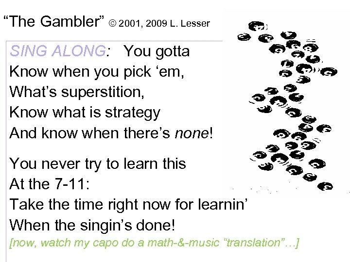 """""""The Gambler"""" © 2001, 2009 L. Lesser SING ALONG: You gotta Know when you"""