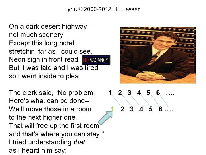 lyric © 2000 -2012 L. Lesser On a dark desert highway – not much