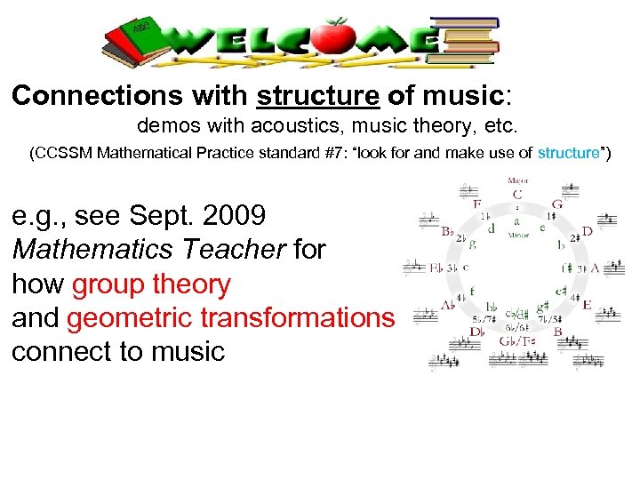 Connections with structure of music: demos with acoustics, music theory, etc. (CCSSM Mathematical Practice