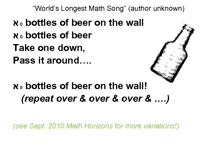 """""""World's Longest Math Song"""" (author unknown) 0 א bottles of beer on the wall"""