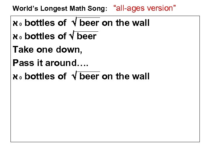"""World's Longest Math Song: """"all-ages version"""" 0 א bottles of beer on the wall"""