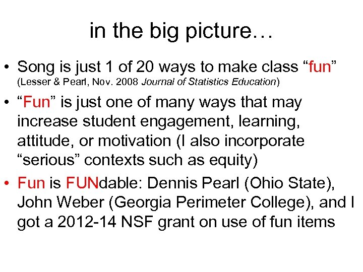 in the big picture… • Song is just 1 of 20 ways to make