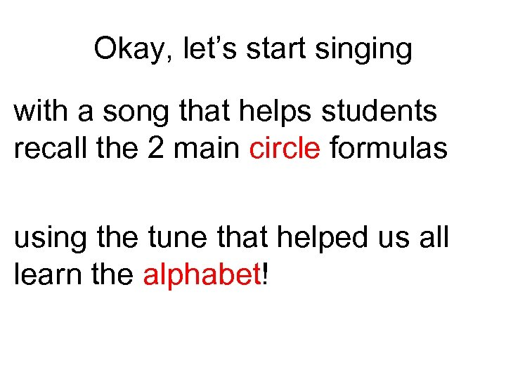 Okay, let's start singing with a song that helps students recall the 2 main