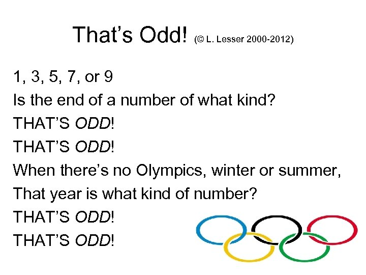 That's Odd! (© L. Lesser 2000 -2012) 1, 3, 5, 7, or 9 Is
