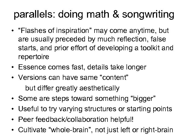 """parallels: doing math & songwriting • """"Flashes of inspiration"""" may come anytime, but are"""