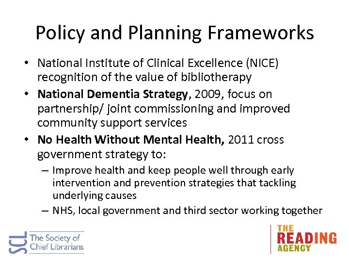Policy and Planning Frameworks • National Institute of Clinical Excellence (NICE) recognition of the