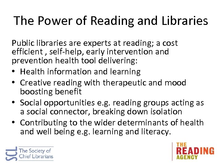 The Power of Reading and Libraries Public libraries are experts at reading; a cost