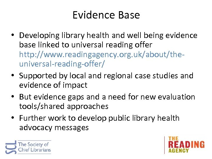 Evidence Base • Developing library health and well being evidence base linked to universal