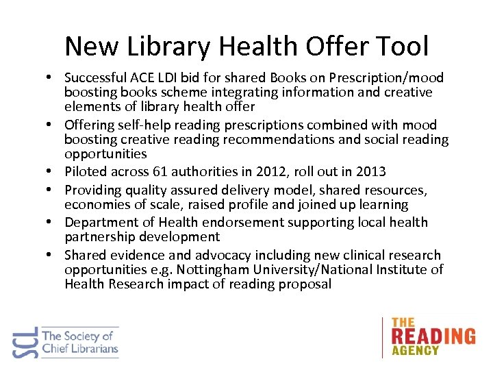 New Library Health Offer Tool • Successful ACE LDI bid for shared Books on