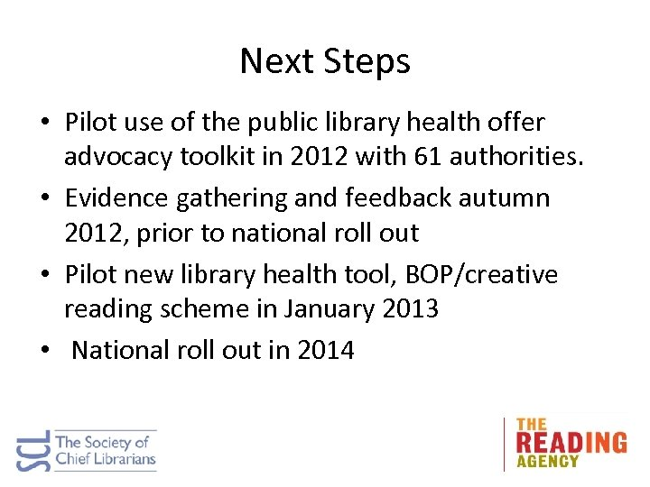 Next Steps • Pilot use of the public library health offer advocacy toolkit in