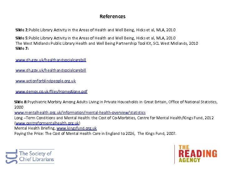 References Slide 2: Public Library Activity in the Areas of Health and Well Being,