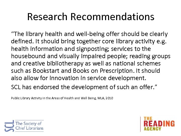 "Research Recommendations ""The library health and well-being offer should be clearly defined. It should"