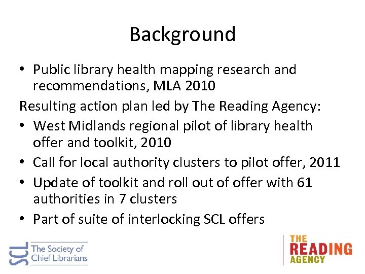 Background • Public library health mapping research and recommendations, MLA 2010 Resulting action plan