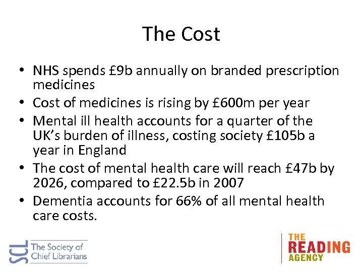 The Cost • NHS spends £ 9 b annually on branded prescription medicines •