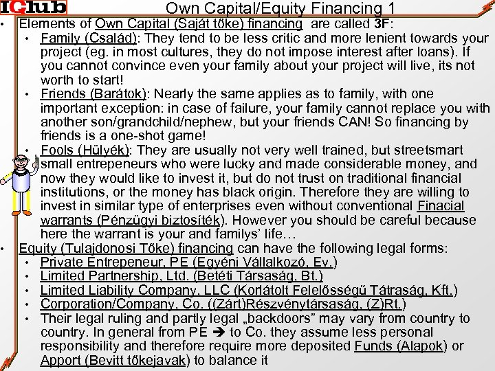 • • Own Capital/Equity Financing 1 Elements of Own Capital (Saját tőke) financing