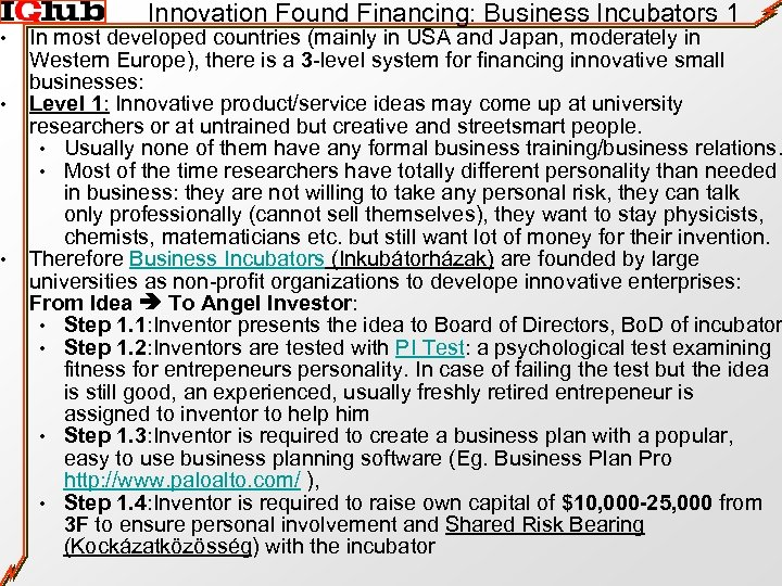 • • • Innovation Found Financing: Business Incubators 1 In most developed countries