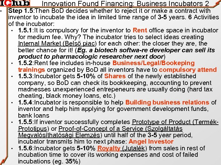 • Innovation Found Financing: Business Incubators 2 Step 1. 5: Then Bo. D