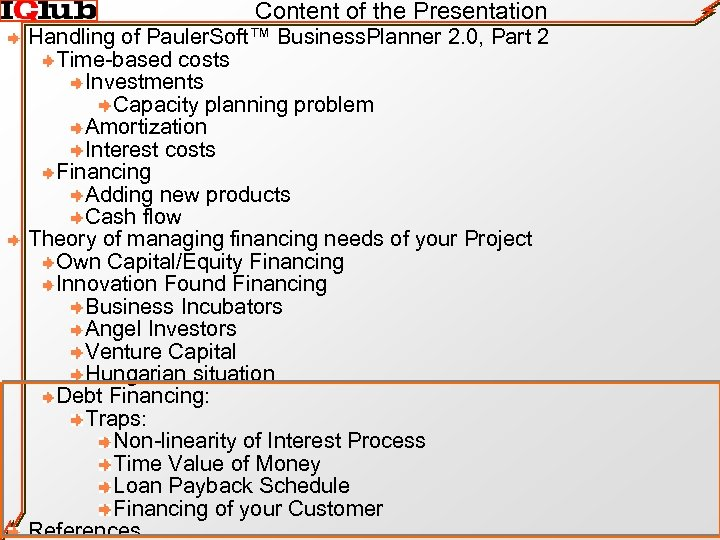 Content of the Presentation Handling of Pauler. Soft™ Business. Planner 2. 0, Part 2