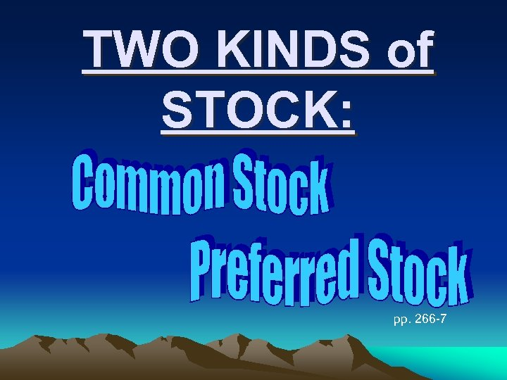 TWO KINDS of STOCK: pp. 266 -7