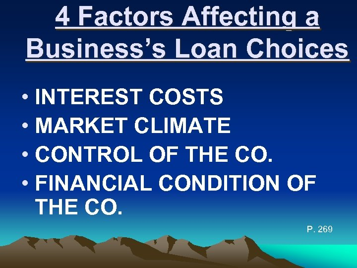 4 Factors Affecting a Business's Loan Choices • INTEREST COSTS • MARKET CLIMATE •