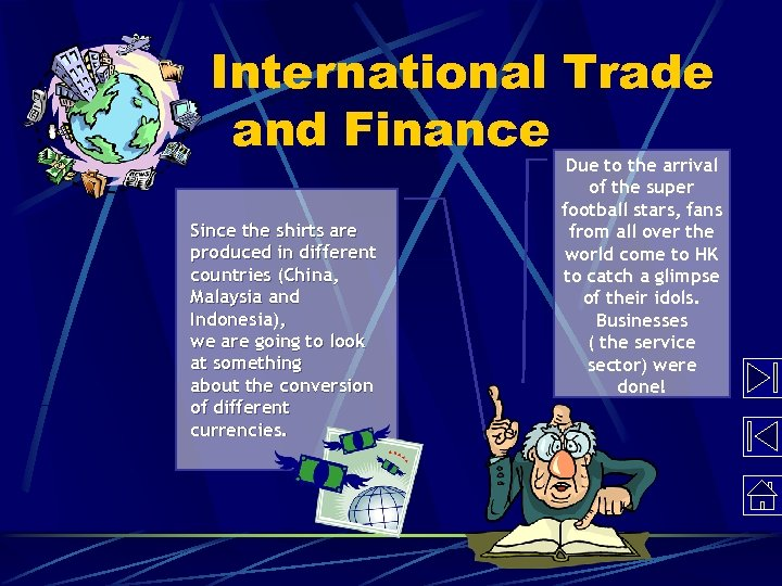 International Trade and Finance Since the shirts are produced in different countries (China, Malaysia