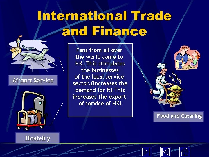 International Trade and Finance Airport Service Fans from all over the world come to