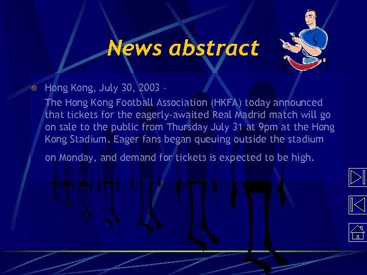 News abstract Hong Kong, July 30, 2003 – The Hong Kong Football Association (HKFA)