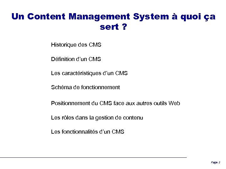Un Content Management System à quoi ça sert ? Historique des CMS Définition d'un